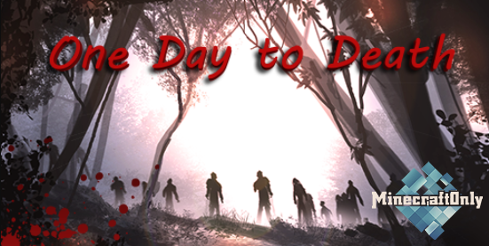 Карта Оne Day to Death [1.13.2]