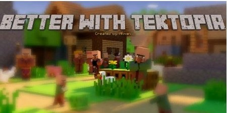 Better with Tektopia [1.12.2]