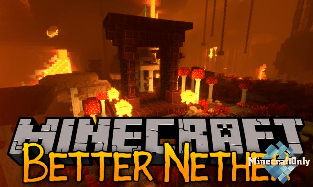 Better Nether [1.12.2] - Добро пожаловать в Ад