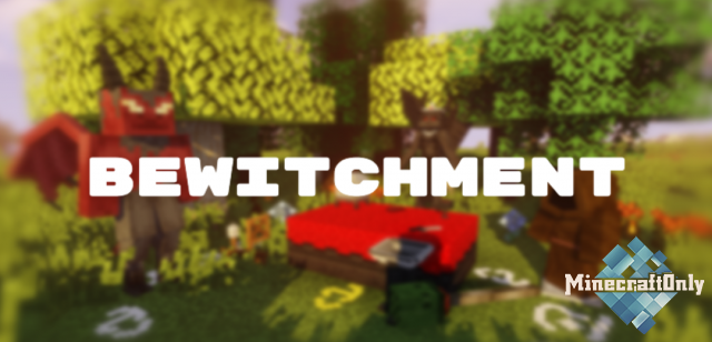 [Моды] Bewitchment - Колдовство
